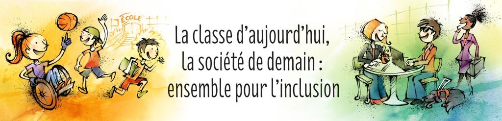 La classe d'aujourd'hui la société de demain : nsemble pour l'inclusion